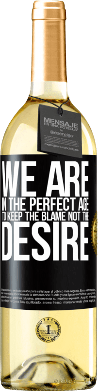 24,95 € | White Wine WHITE Edition We are in the perfect age to keep the blame, not the desire Black Label. Customizable label Young wine Harvest 2020 Verdejo