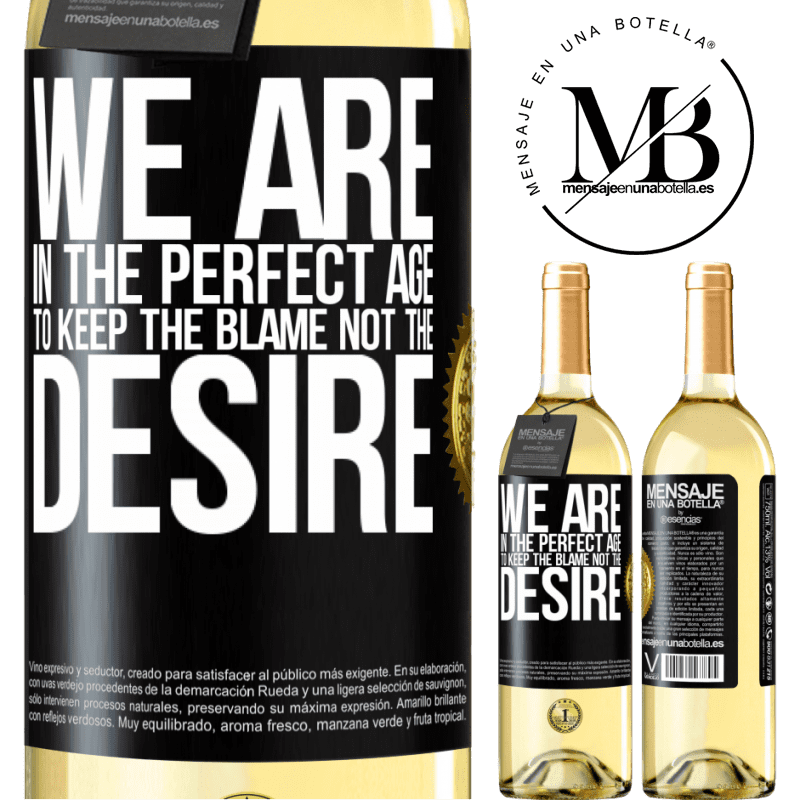 24,95 € Free Shipping   White Wine WHITE Edition We are in the perfect age to keep the blame, not the desire Black Label. Customizable label Young wine Harvest 2020 Verdejo