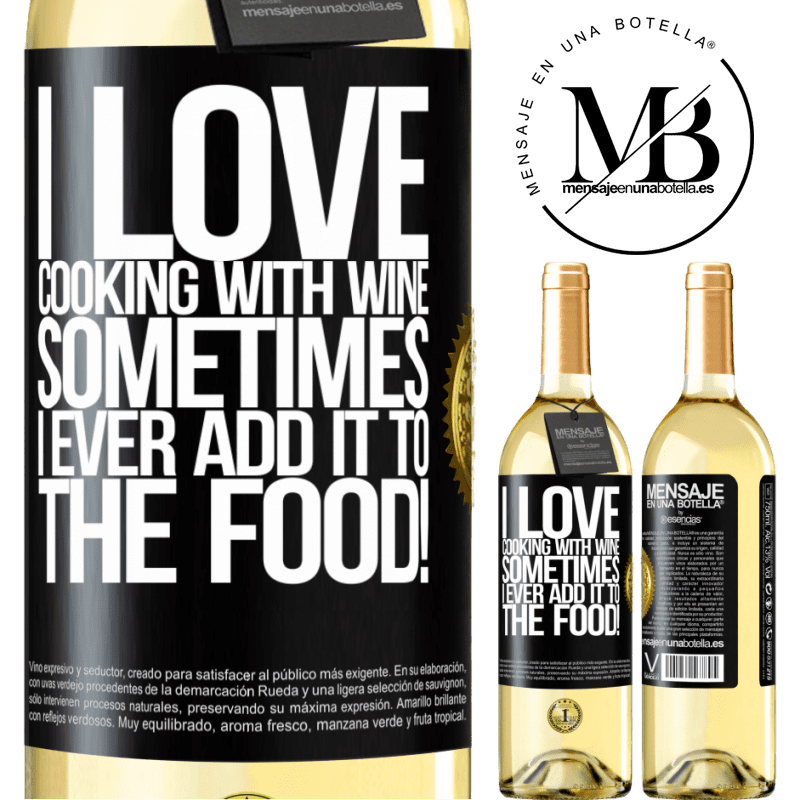 24,95 € Free Shipping   White Wine WHITE Edition I love cooking with wine. Sometimes I ever add it to the food! Black Label. Customizable label Young wine Harvest 2020 Verdejo