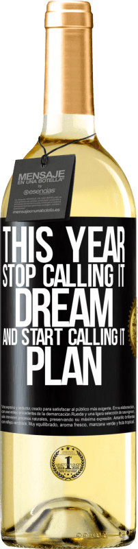 «This year stop calling it dream and start calling it plan» WHITE Edition