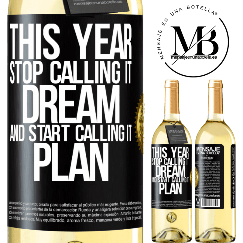 24,95 € Free Shipping | White Wine WHITE Edition This year stop calling it dream and start calling it plan Black Label. Customizable label Young wine Harvest 2020 Verdejo