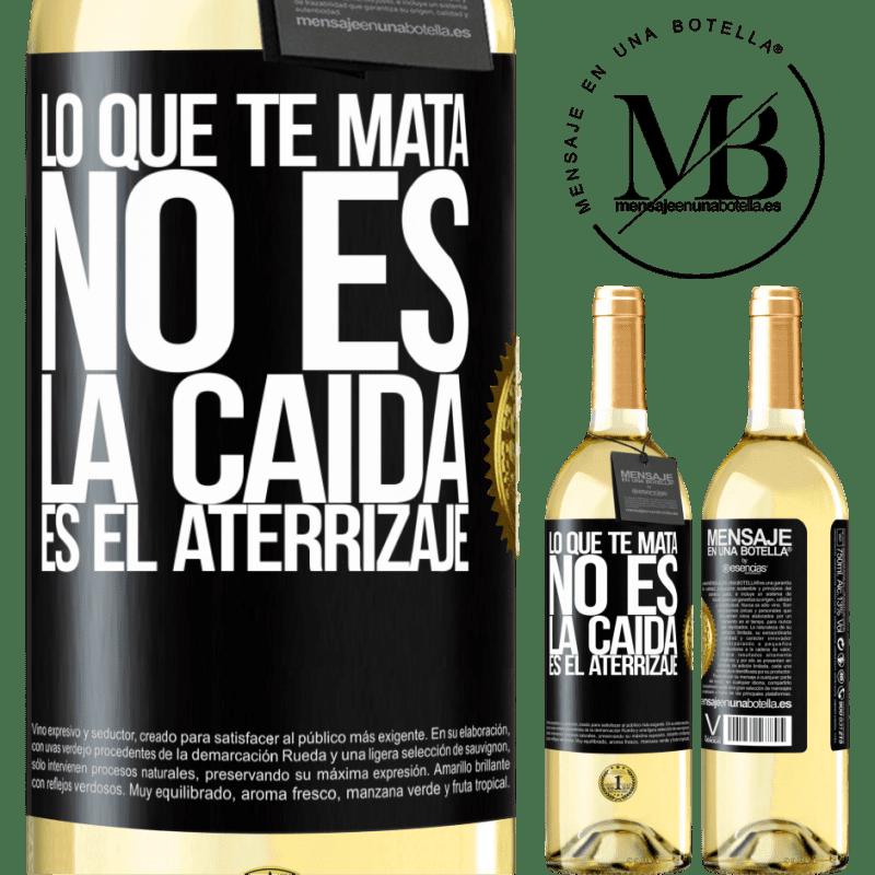 24,95 € Envoi gratuit | Vin blanc Édition WHITE Ce qui te tue, ce n'est pas la chute, c'est l'atterrissage Étiquette Noire. Étiquette personnalisable Vin jeune Récolte 2020 Verdejo