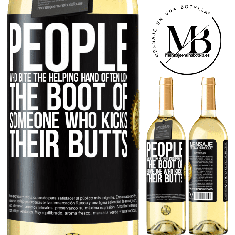 24,95 € Free Shipping   White Wine WHITE Edition People who bite the helping hand, often lick the boot of someone who kicks their butts Black Label. Customizable label Young wine Harvest 2020 Verdejo
