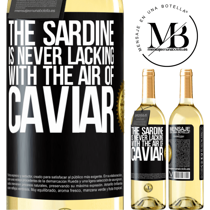 24,95 € Free Shipping | White Wine WHITE Edition The sardine is never lacking with the air of caviar Black Label. Customizable label Young wine Harvest 2020 Verdejo