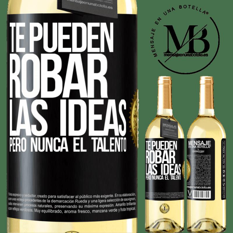 24,95 € Envoi gratuit   Vin blanc Édition WHITE Ils peuvent voler vos idées mais jamais de talent Étiquette Noire. Étiquette personnalisable Vin jeune Récolte 2020 Verdejo