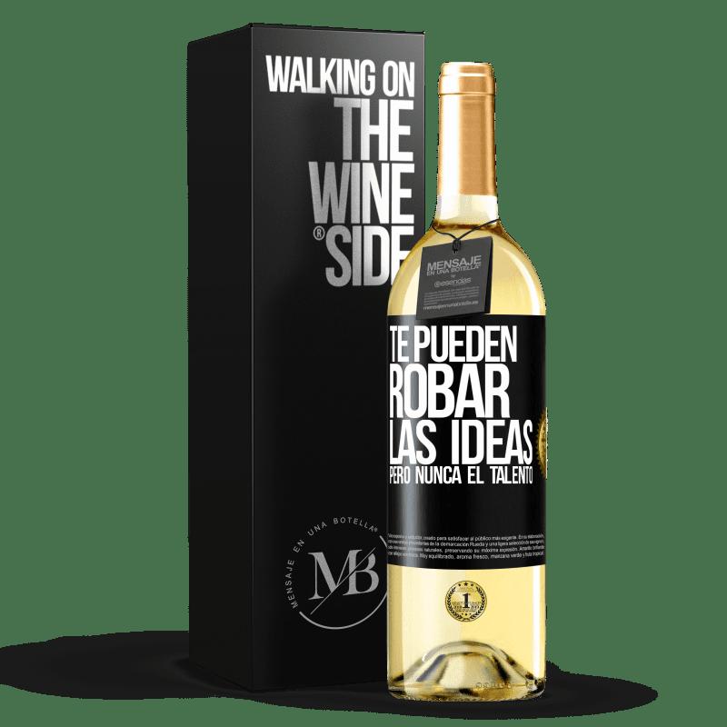 24,95 € Envío gratis | Vino Blanco Edición WHITE Te pueden robar las ideas pero nunca el talento Etiqueta Negra. Etiqueta personalizable Vino joven Cosecha 2020 Verdejo