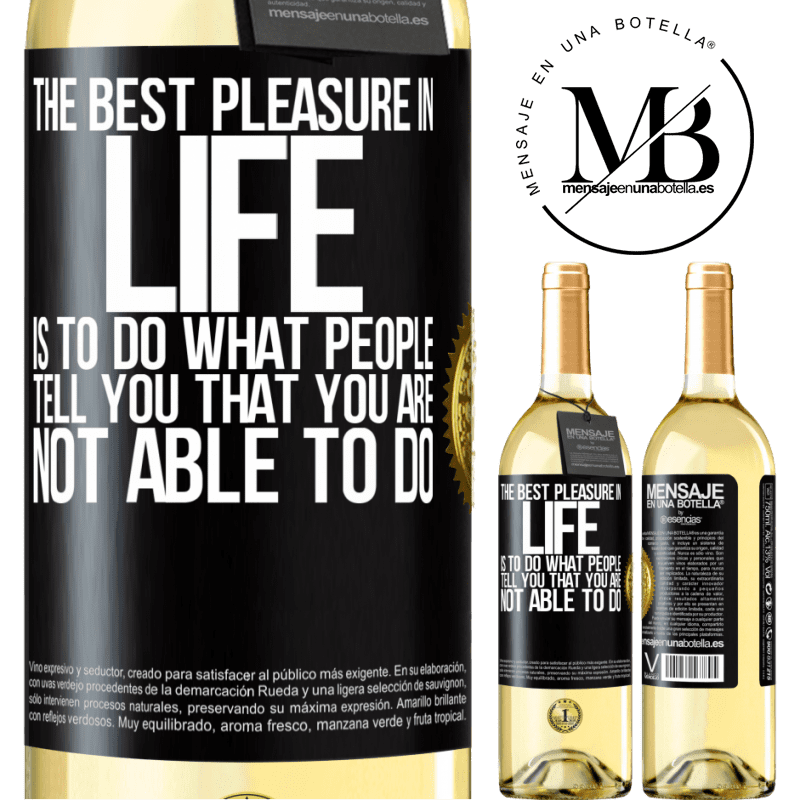 24,95 € Free Shipping | White Wine WHITE Edition The best pleasure in life is to do what people tell you that you are not able to do Black Label. Customizable label Young wine Harvest 2020 Verdejo