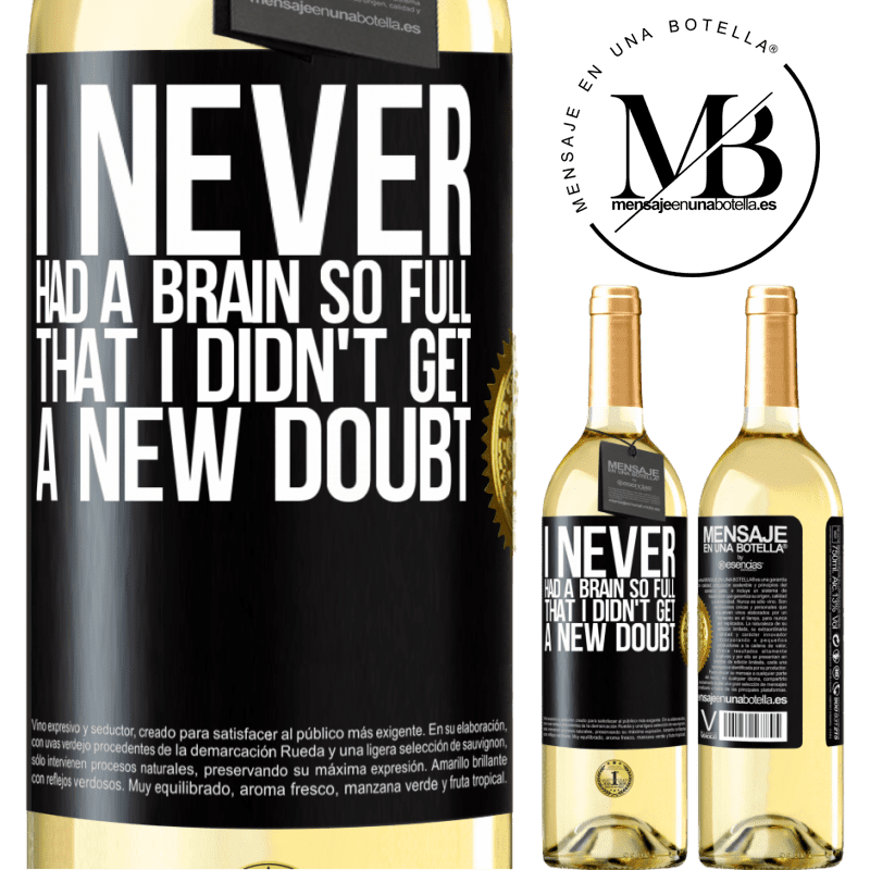 24,95 € Free Shipping | White Wine WHITE Edition I never had a brain so full that I didn't get a new doubt Black Label. Customizable label Young wine Harvest 2020 Verdejo