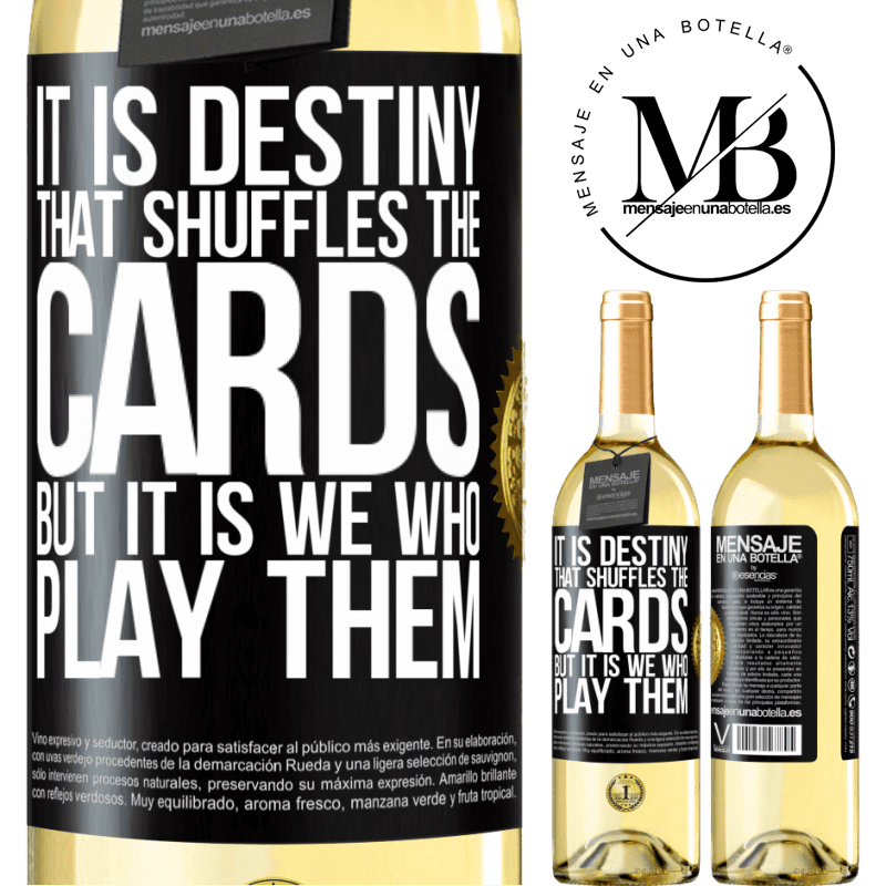 24,95 € Free Shipping   White Wine WHITE Edition It is destiny that shuffles the cards, but it is we who play them Black Label. Customizable label Young wine Harvest 2020 Verdejo