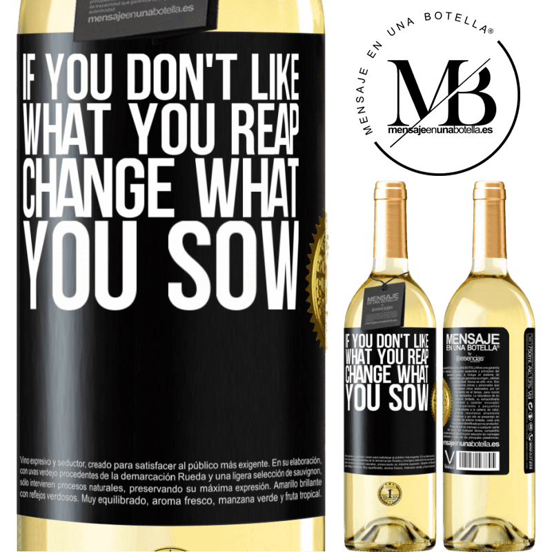 24,95 € Free Shipping | White Wine WHITE Edition If you don't like what you reap, change what you sow Black Label. Customizable label Young wine Harvest 2020 Verdejo