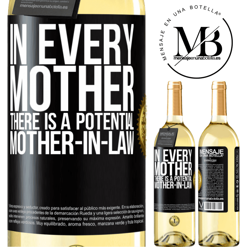 24,95 € Free Shipping   White Wine WHITE Edition In every mother there is a potential mother-in-law Black Label. Customizable label Young wine Harvest 2020 Verdejo