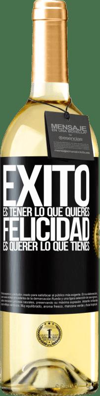 24,95 € Envío gratis | Vino Blanco Edición WHITE Éxito es tener lo que quieres. Felicidad es querer lo que tienes Etiqueta Negra. Etiqueta personalizable Vino joven Cosecha 2020 Verdejo