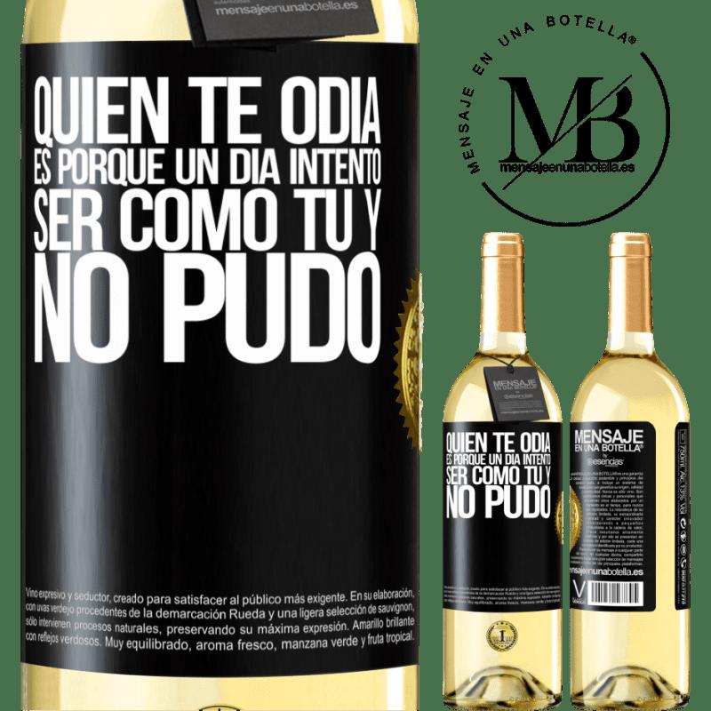 24,95 € Envío gratis | Vino Blanco Edición WHITE Quien te odia es porque un día intentó ser como tú y no pudo Etiqueta Negra. Etiqueta personalizable Vino joven Cosecha 2020 Verdejo
