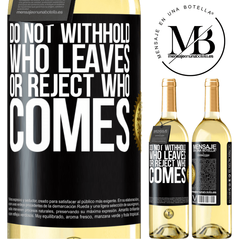 24,95 € Free Shipping | White Wine WHITE Edition Do not withhold who leaves, or reject who comes Black Label. Customizable label Young wine Harvest 2020 Verdejo