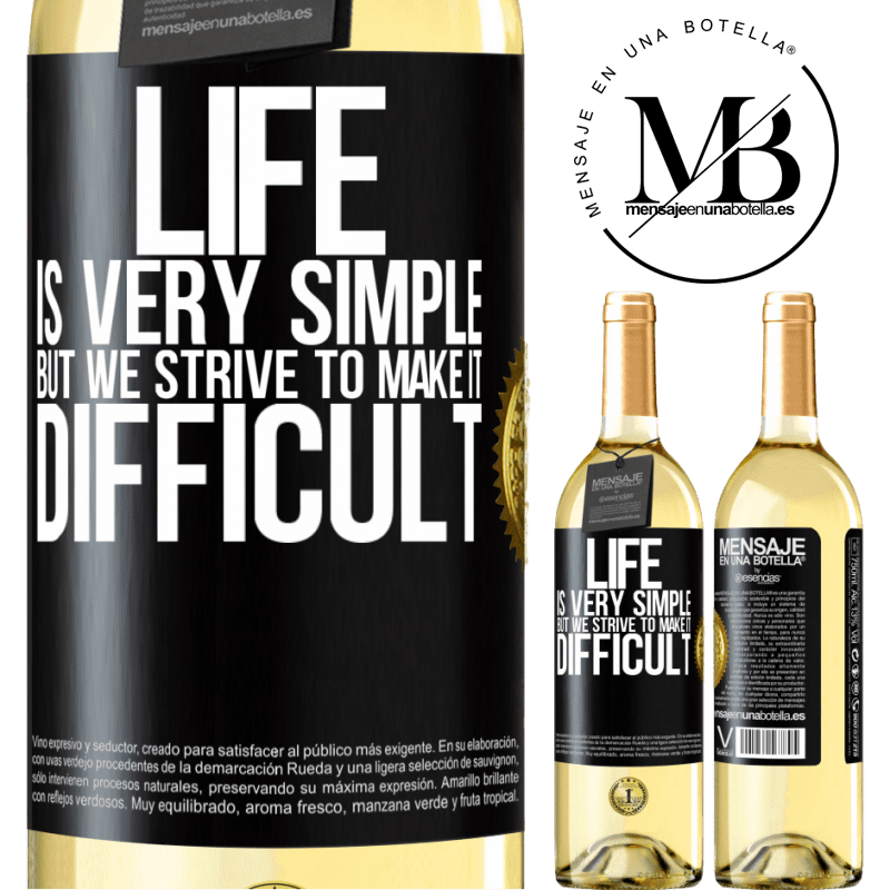 24,95 € Free Shipping   White Wine WHITE Edition Life is very simple, but we strive to make it difficult Black Label. Customizable label Young wine Harvest 2020 Verdejo
