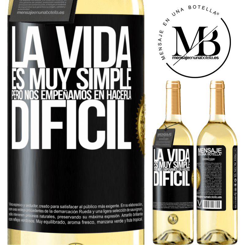 24,95 € Envío gratis | Vino Blanco Edición WHITE La vida es muy simple, pero nos empeñamos en hacerla difícil Etiqueta Negra. Etiqueta personalizable Vino joven Cosecha 2020 Verdejo