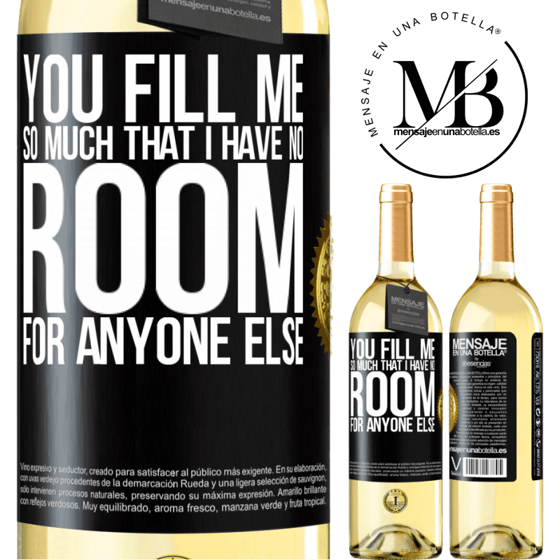 24,95 € Free Shipping   White Wine WHITE Edition You fill me so much that I have no room for anyone else Black Label. Customizable label Young wine Harvest 2020 Verdejo