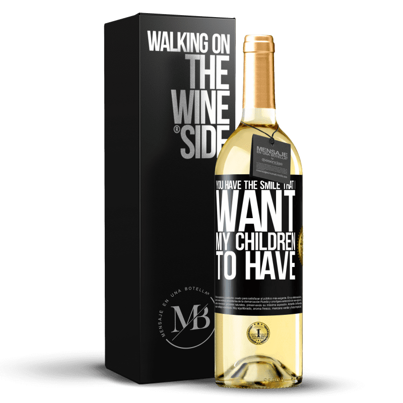 24,95 € Free Shipping | White Wine WHITE Edition You have the smile that I want my children to have Black Label. Customizable label Young wine Harvest 2020 Verdejo