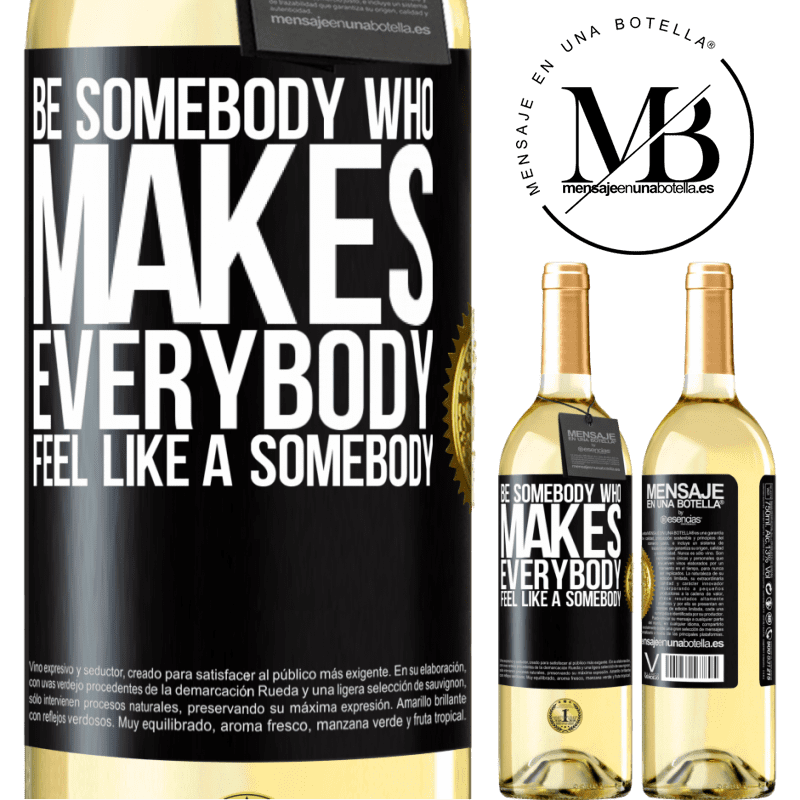 24,95 € Free Shipping | White Wine WHITE Edition Be somebody who makes everybody feel like a somebody Black Label. Customizable label Young wine Harvest 2020 Verdejo