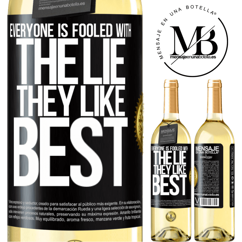 24,95 € Free Shipping | White Wine WHITE Edition Everyone is fooled with the lie they like best Black Label. Customizable label Young wine Harvest 2020 Verdejo