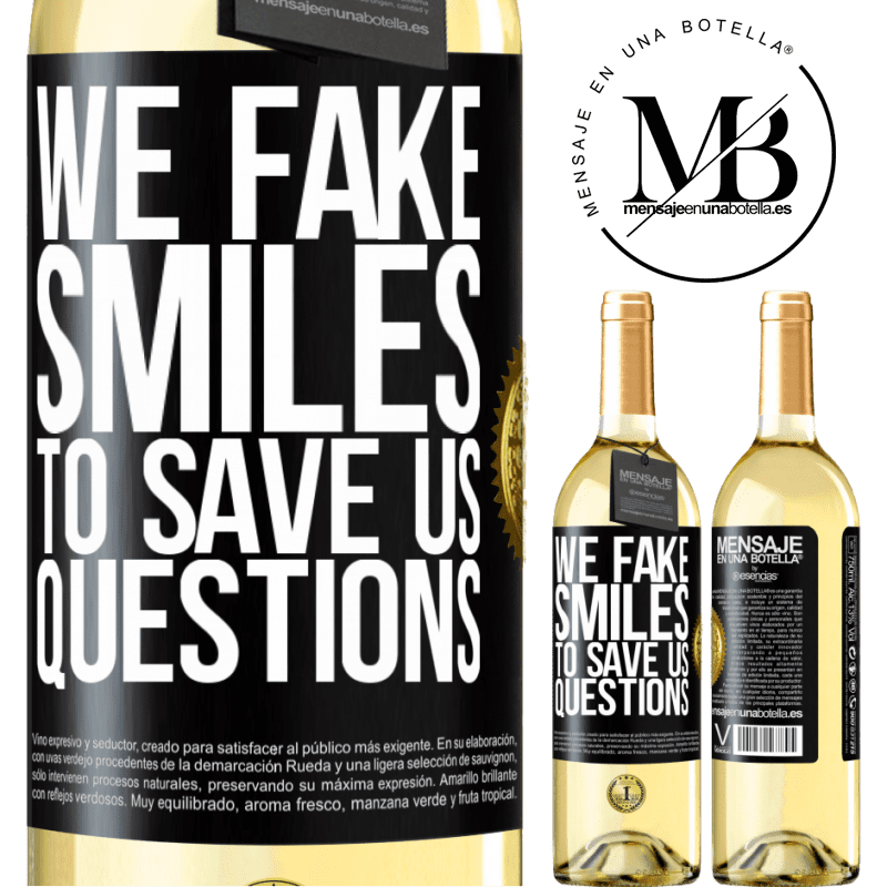 24,95 € Free Shipping   White Wine WHITE Edition We fake smiles to save us questions Black Label. Customizable label Young wine Harvest 2020 Verdejo