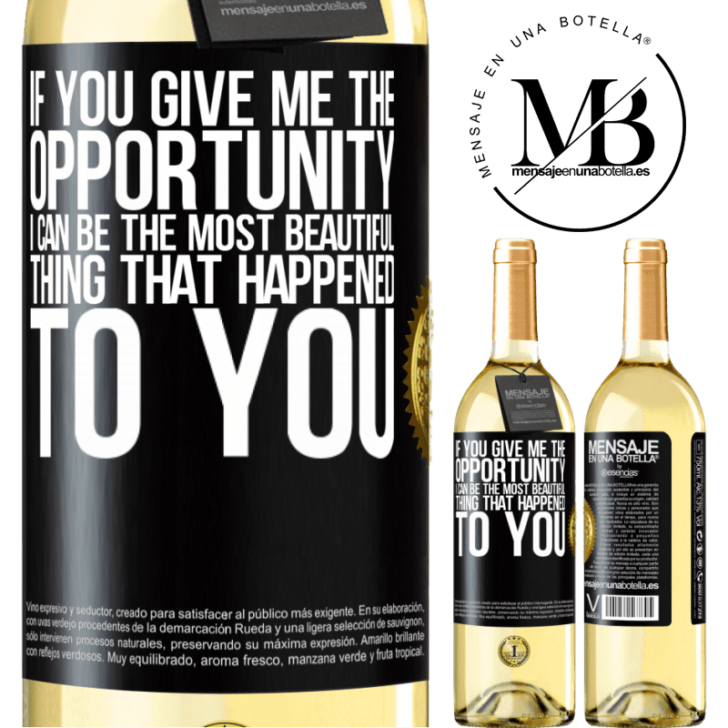 24,95 € Free Shipping | White Wine WHITE Edition If you give me the opportunity, I can be the most beautiful thing that happened to you Black Label. Customizable label Young wine Harvest 2020 Verdejo