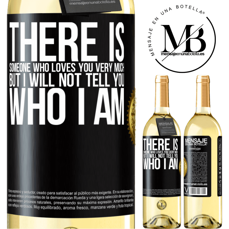 24,95 € Free Shipping | White Wine WHITE Edition There is someone who loves you very much, but I will not tell you who I am Black Label. Customizable label Young wine Harvest 2020 Verdejo