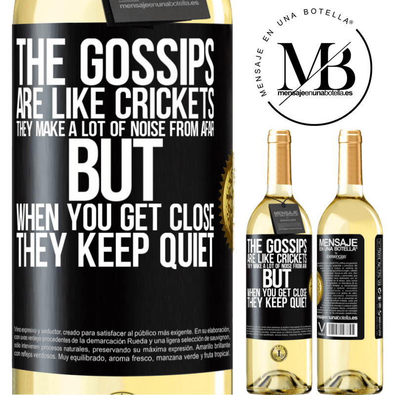 24,95 € Free Shipping | White Wine WHITE Edition The gossips are like crickets, they make a lot of noise from afar, but when you get close they keep quiet Black Label. Customizable label Young wine Harvest 2020 Verdejo
