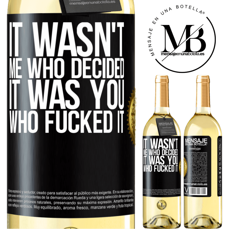 24,95 € Free Shipping | White Wine WHITE Edition It wasn't me who decided, it was you who fucked it Black Label. Customizable label Young wine Harvest 2020 Verdejo