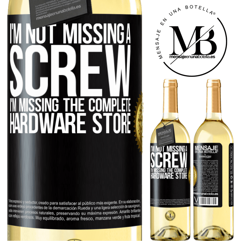 24,95 € Free Shipping | White Wine WHITE Edition I'm not missing a screw, I'm missing the complete hardware store Black Label. Customizable label Young wine Harvest 2020 Verdejo