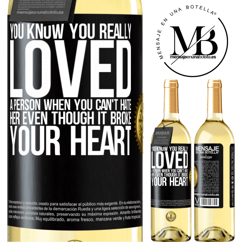 24,95 € Free Shipping   White Wine WHITE Edition You know you really loved a person when you can't hate her even though it broke your heart Black Label. Customizable label Young wine Harvest 2020 Verdejo