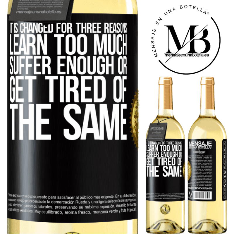 24,95 € Free Shipping | White Wine WHITE Edition It is changed for three reasons. Learn too much, suffer enough or get tired of the same Black Label. Customizable label Young wine Harvest 2020 Verdejo