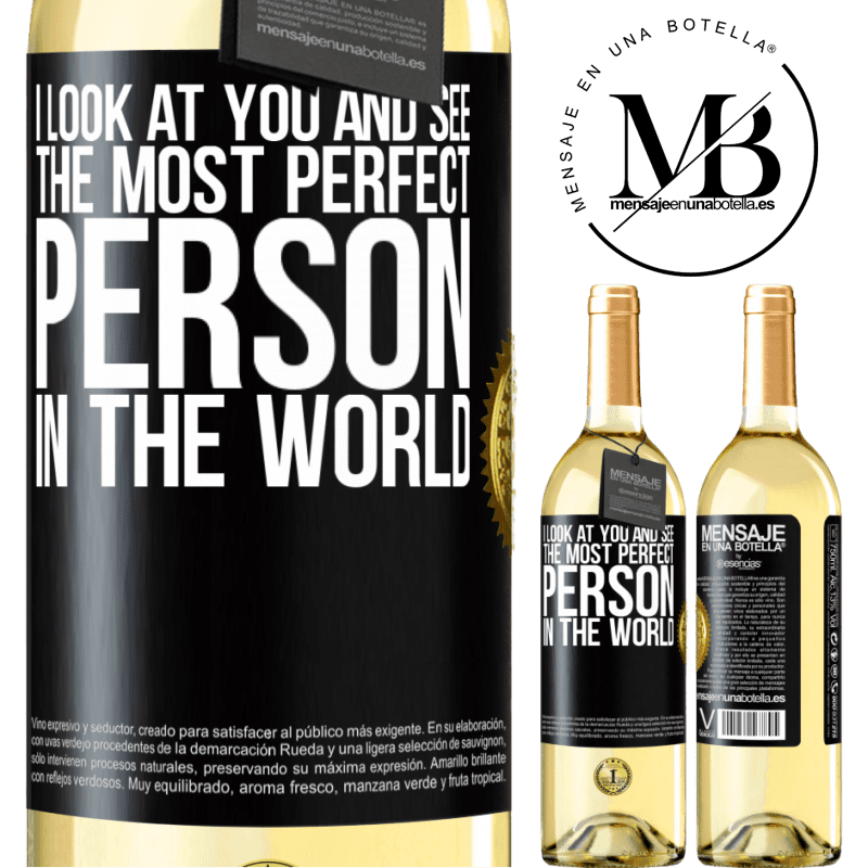 24,95 € Free Shipping   White Wine WHITE Edition I look at you and see the most perfect person in the world Black Label. Customizable label Young wine Harvest 2020 Verdejo