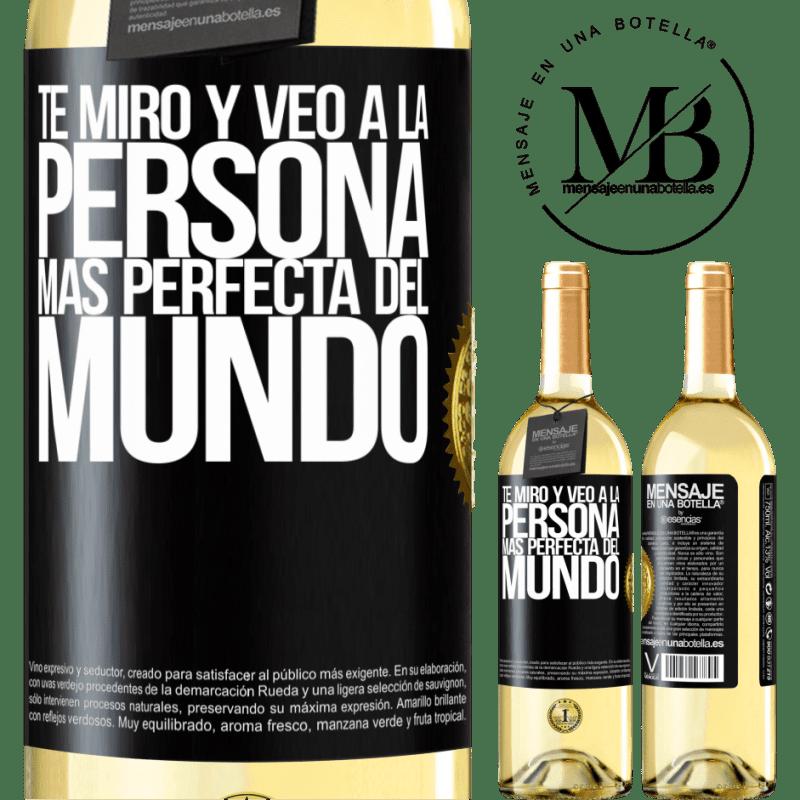 24,95 € Envío gratis | Vino Blanco Edición WHITE Te miro y veo a la persona más perfecta del mundo Etiqueta Negra. Etiqueta personalizable Vino joven Cosecha 2020 Verdejo