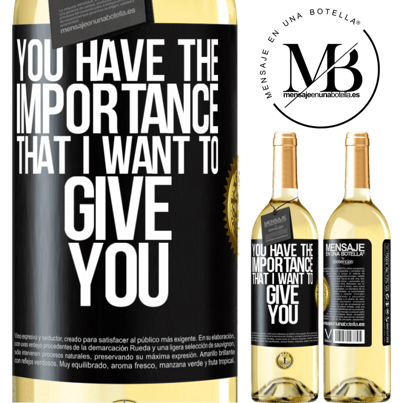 24,95 € Free Shipping | White Wine WHITE Edition You have the importance that I want to give you Black Label. Customizable label Young wine Harvest 2020 Verdejo