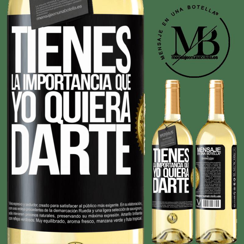 24,95 € Envío gratis | Vino Blanco Edición WHITE Tienes la importancia que yo quiera darte Etiqueta Negra. Etiqueta personalizable Vino joven Cosecha 2020 Verdejo