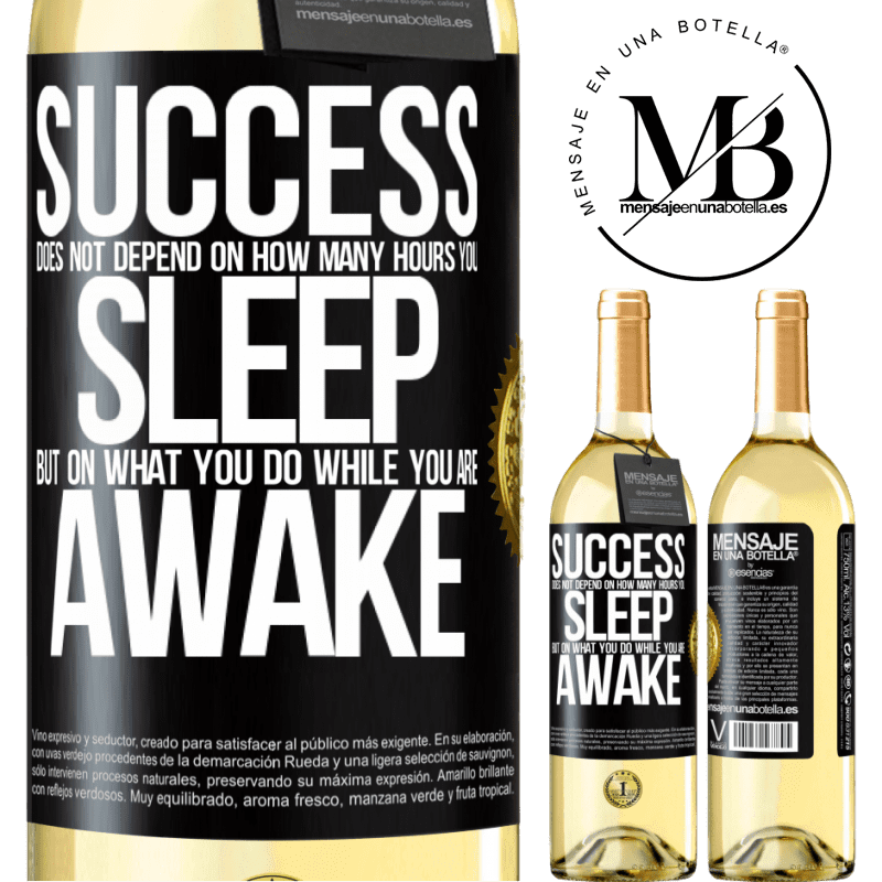 24,95 € Free Shipping | White Wine WHITE Edition Success does not depend on how many hours you sleep, but on what you do while you are awake Black Label. Customizable label Young wine Harvest 2020 Verdejo