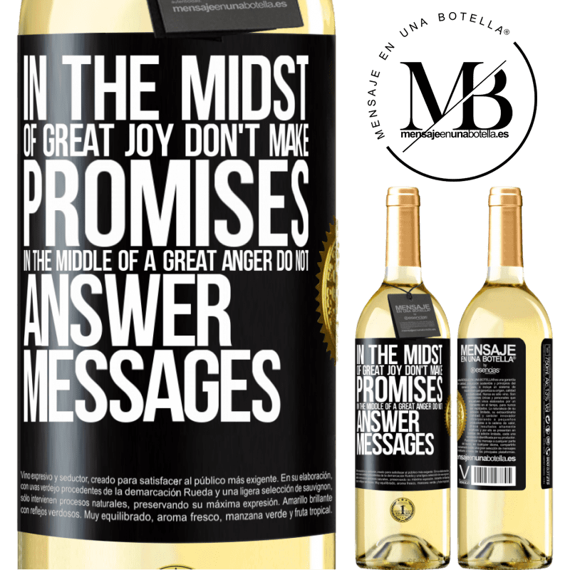 24,95 € Free Shipping | White Wine WHITE Edition In the midst of great joy, don't make promises. In the middle of a great anger, do not answer messages Black Label. Customizable label Young wine Harvest 2020 Verdejo