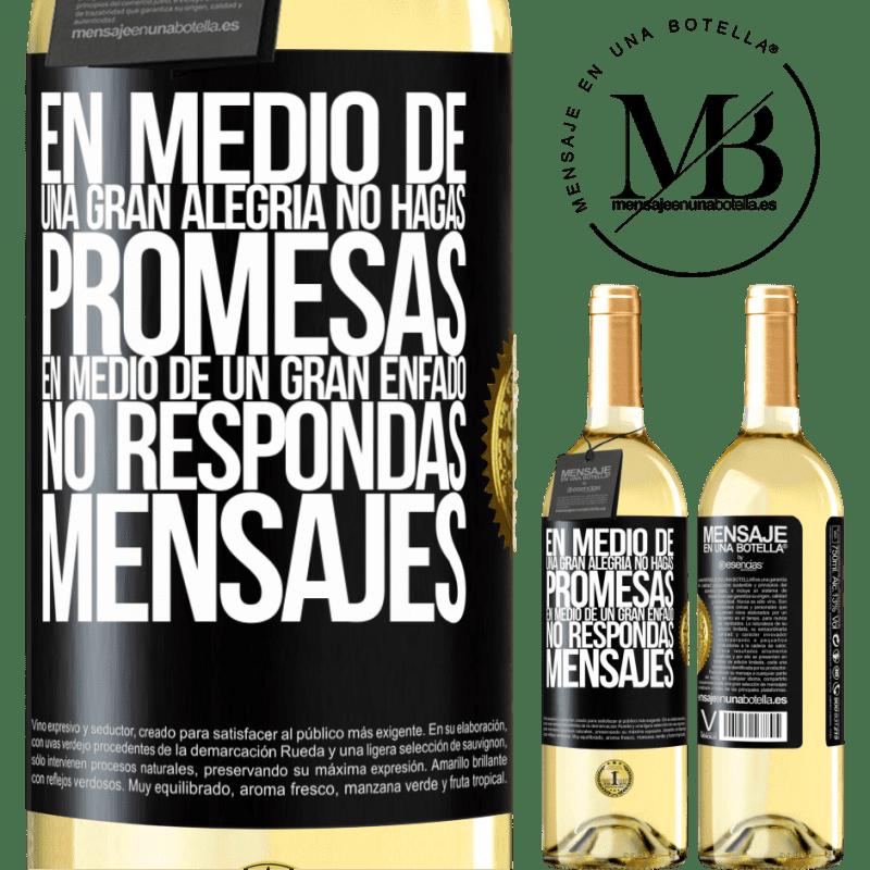 24,95 € Envío gratis | Vino Blanco Edición WHITE En medio de una gran alegría, no hagas promesas. En medio de un gran enfado, no respondas mensajes Etiqueta Negra. Etiqueta personalizable Vino joven Cosecha 2020 Verdejo