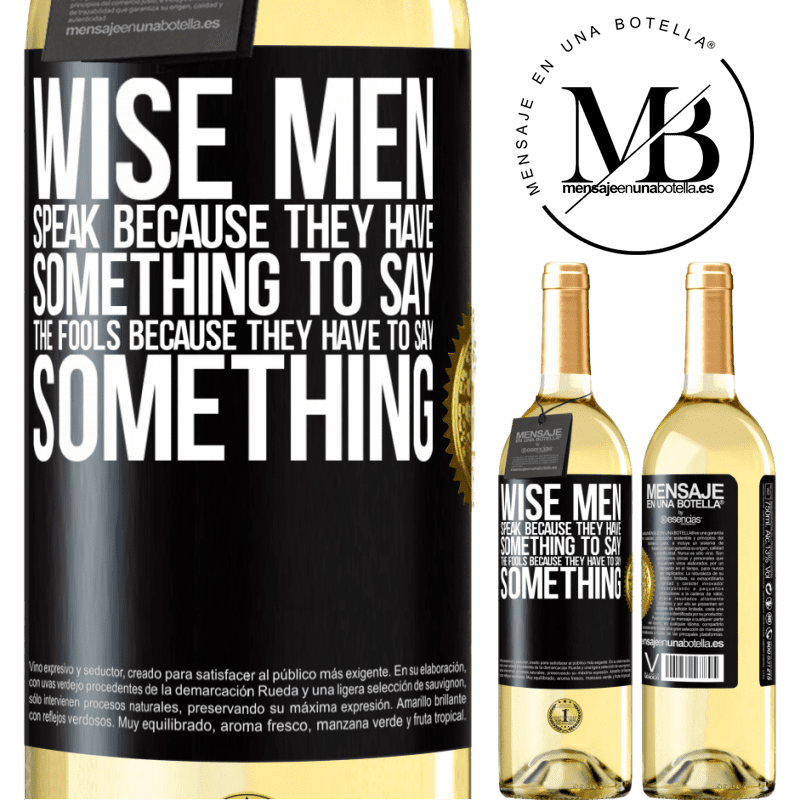 24,95 € Free Shipping   White Wine WHITE Edition Wise men speak because they have something to say the fools because they have to say something Black Label. Customizable label Young wine Harvest 2020 Verdejo