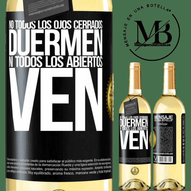 24,95 € Envío gratis | Vino Blanco Edición WHITE No todos los ojos cerrados duermen… ni todos los abiertos ven Etiqueta Negra. Etiqueta personalizable Vino joven Cosecha 2020 Verdejo
