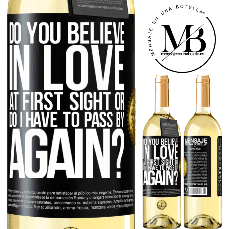 24,95 € Free Shipping   White Wine WHITE Edition do you believe in love at first sight or do I have to pass by again? Black Label. Customizable label Young wine Harvest 2020 Verdejo