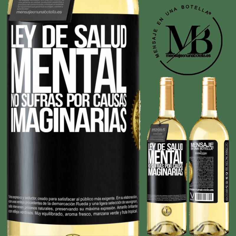 24,95 € Envoi gratuit | Vin blanc Édition WHITE Loi sur la santé mentale: ne souffrez pas pour des causes imaginaires Étiquette Noire. Étiquette personnalisable Vin jeune Récolte 2020 Verdejo