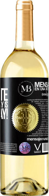 «My favorite day is winesday!» Edición WHITE