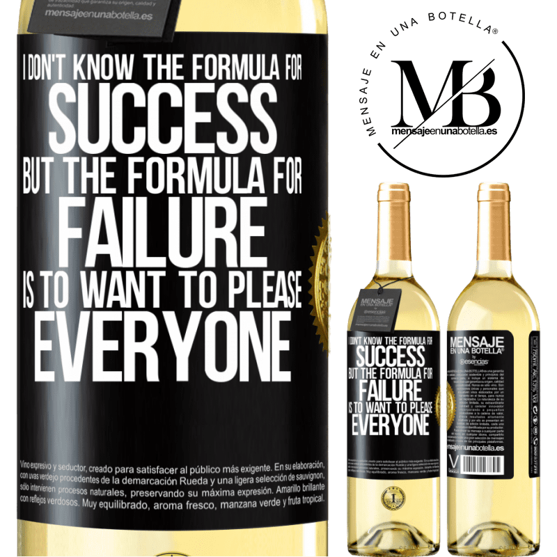 24,95 € Free Shipping   White Wine WHITE Edition I don't know the formula for success, but the formula for failure is to want to please everyone Black Label. Customizable label Young wine Harvest 2020 Verdejo