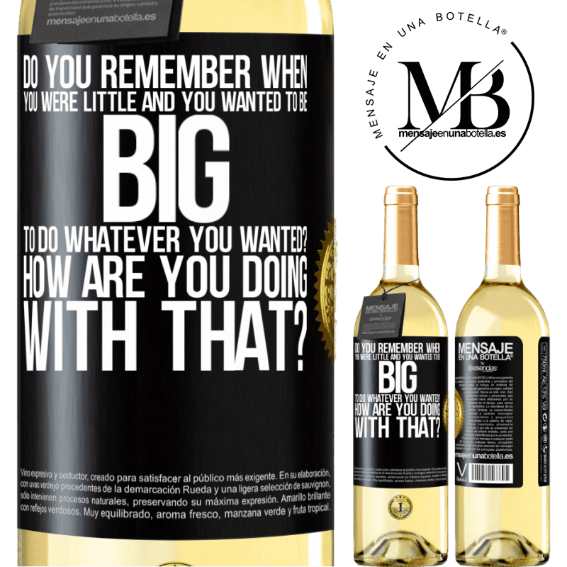 24,95 € Free Shipping | White Wine WHITE Edition do you remember when you were little and you wanted to be big to do whatever you wanted? How are you doing with that? Black Label. Customizable label Young wine Harvest 2020 Verdejo