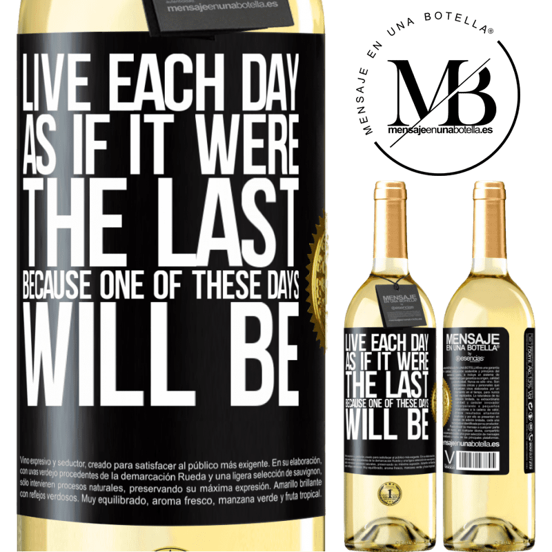 24,95 € Free Shipping | White Wine WHITE Edition Live each day as if it were the last, because one of these days will be Black Label. Customizable label Young wine Harvest 2020 Verdejo