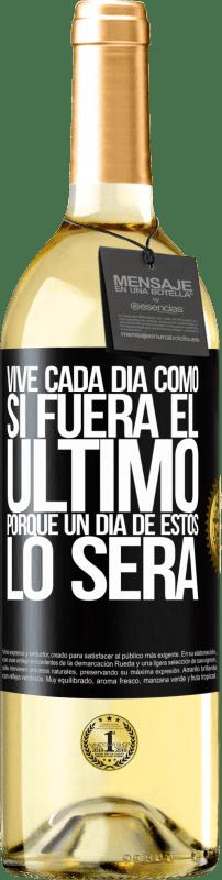 24,95 € Envío gratis | Vino Blanco Edición WHITE Vive cada día como si fuera el último, porque un día de estos lo será Etiqueta Negra. Etiqueta personalizable Vino joven Cosecha 2020 Verdejo