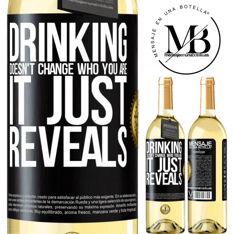 24,95 € Free Shipping | White Wine WHITE Edition Drinking doesn't change who you are, it just reveals Black Label. Customizable label Young wine Harvest 2020 Verdejo