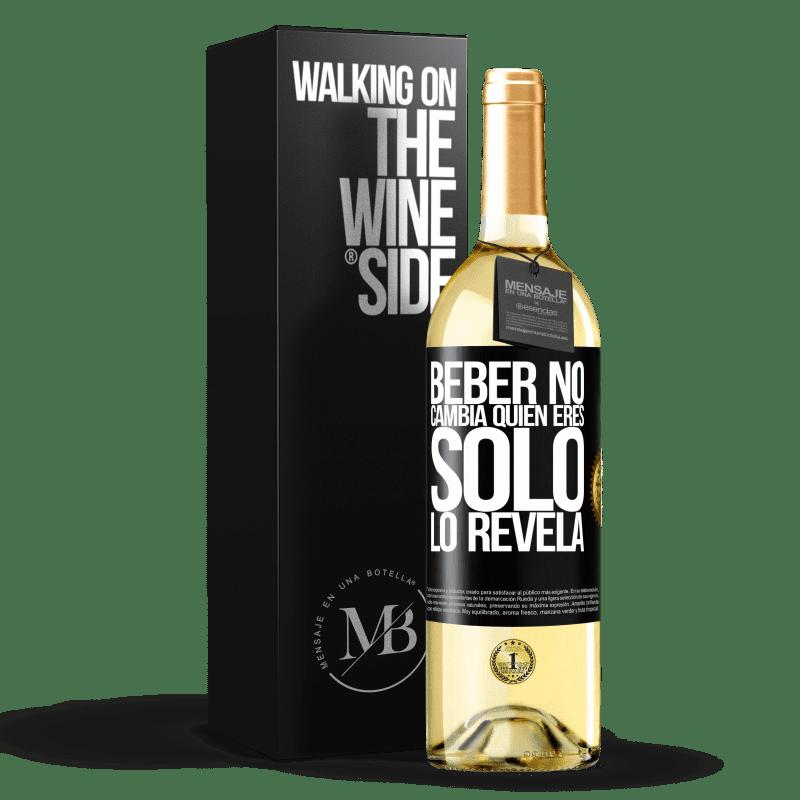 24,95 € Envío gratis | Vino Blanco Edición WHITE Beber no cambia quien eres, sólo lo revela Etiqueta Negra. Etiqueta personalizable Vino joven Cosecha 2020 Verdejo
